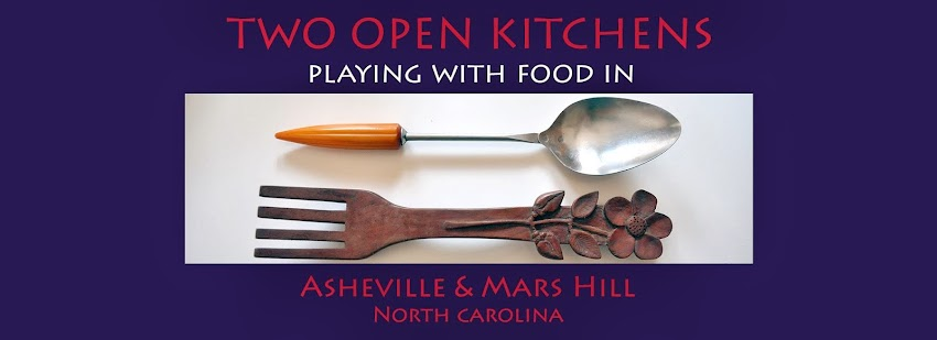 TWO OPEN KITCHENS...Playing with food in Asheville, N.C.