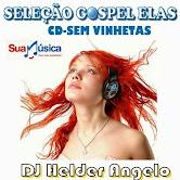 SELEÇÃO GOSPEL ELAS CD-2014 SEM VINHETAS BY DJ HELDER ANGELO