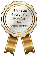 I won an Honorable Mention at Creative Moments, #143
