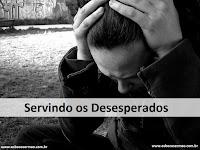 Servindo os Desesperados