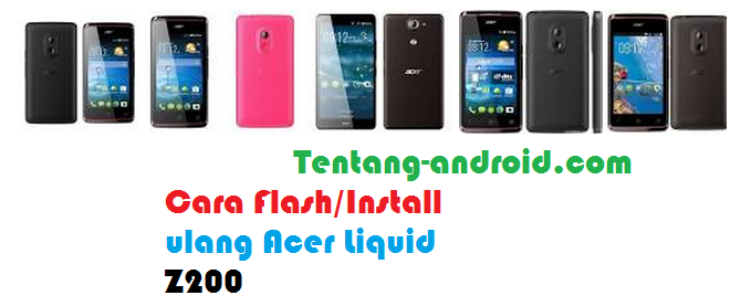 Tutorial Cara Flash/Install ulang Acer Liquid Z200