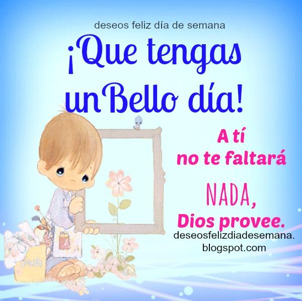 Buenos días, buenos deseos amigos fb, frases cristianas en este día, Mery Bracho. Imagen de aliento