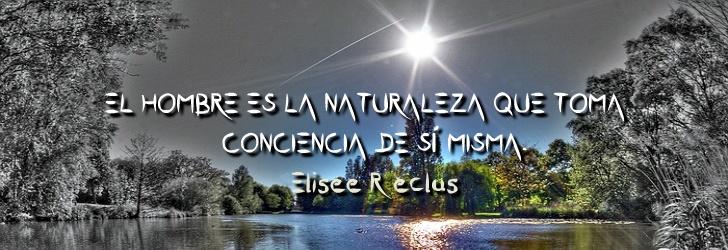 El hombre es la naturaleza que toma conciencia de sí misma.