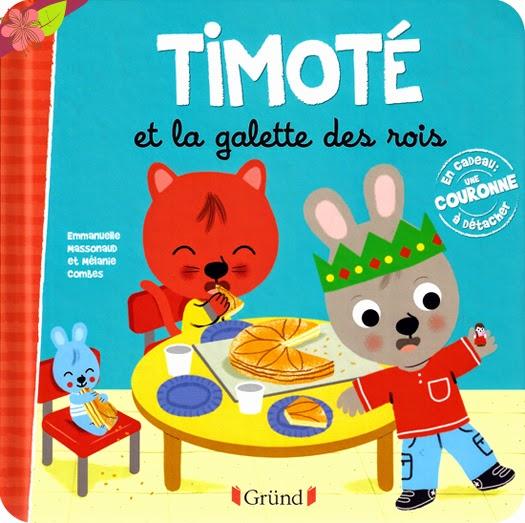 Timoté et la galette des rois - éditions Gründ
