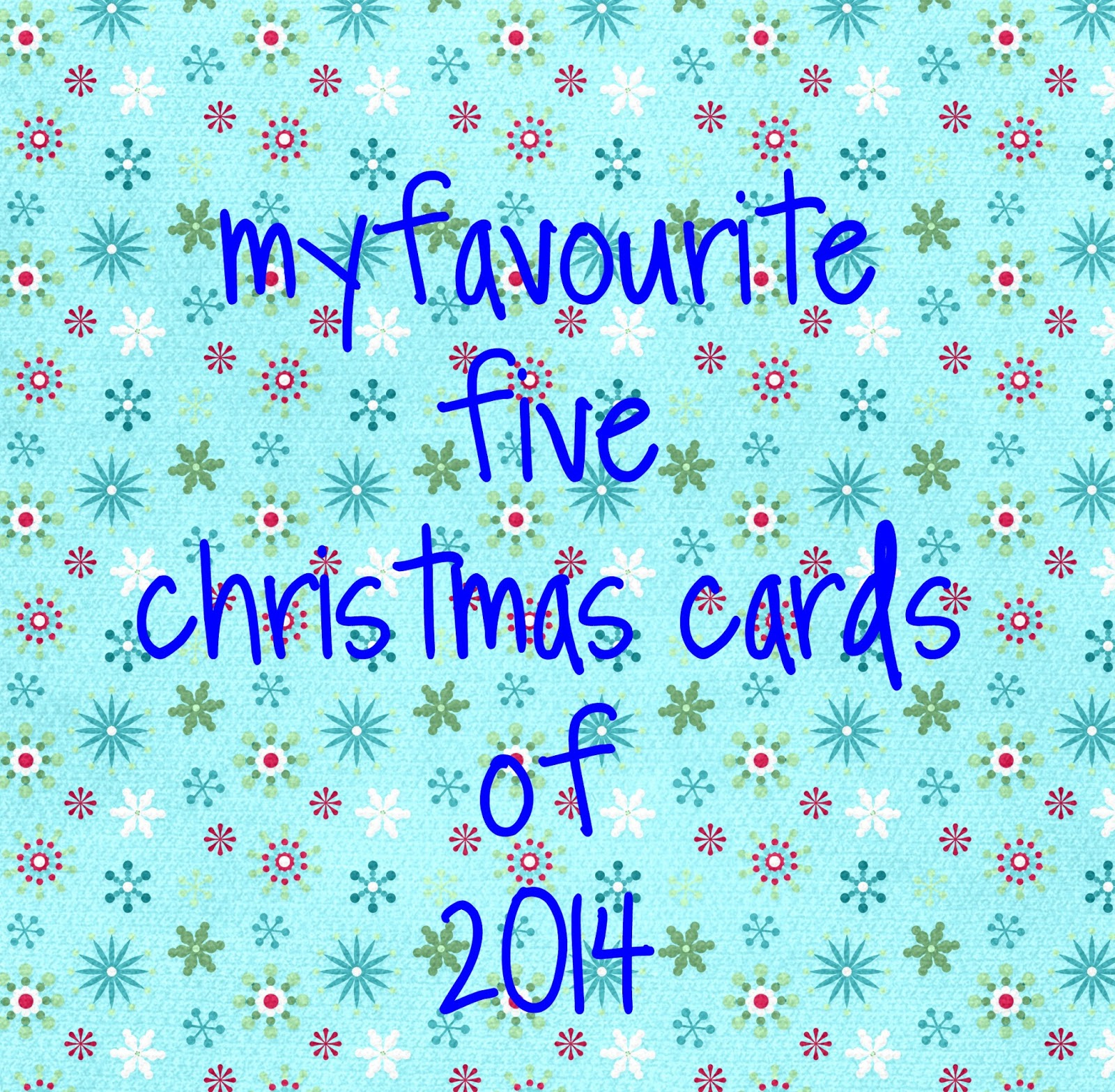 http://debby4000.blogspot.co.uk/2014/12/my-favourite-five-christmas-cards-of.html