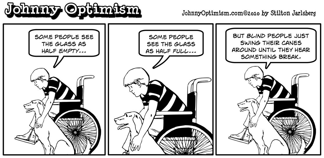 glass half full, blind, johnnyoptimism, johnny optimism