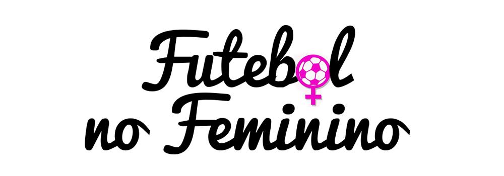 O FUTEBOL NO FEMININO