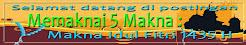 Memaknai 5 makna : Makna Idul Fitri 1435 H