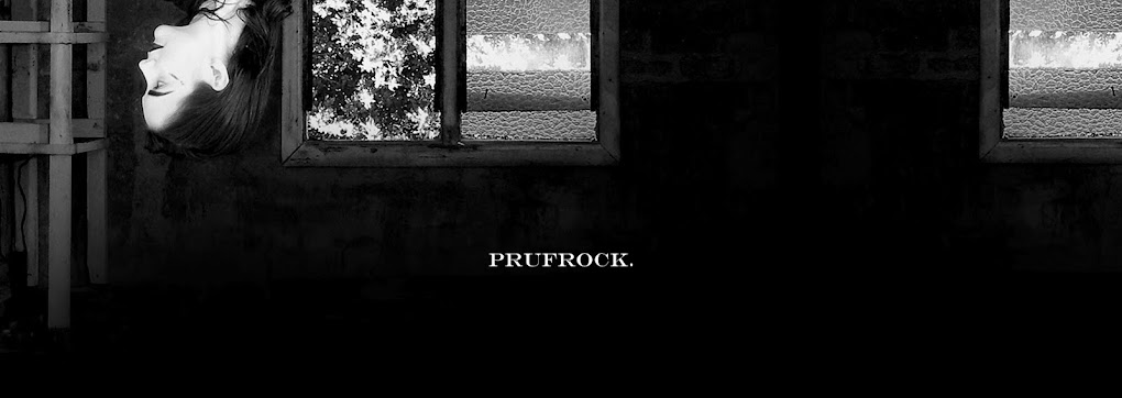 PRUFROCK. by Ellie Meyer