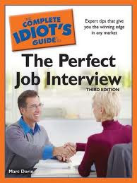 the complete idiot's guide THE PERFECT INTERVIEW , the complete idiot's guide ,THE PERFECT INTERVIEW,interview tips