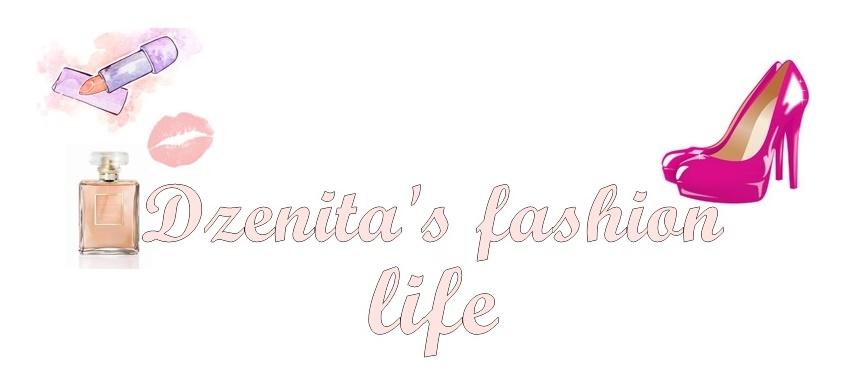 Dzenita's fashion life
