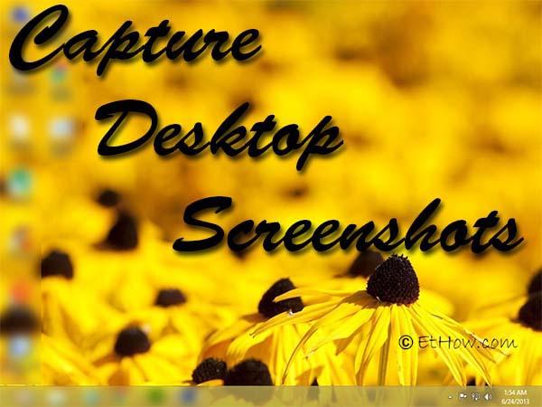 Capture screenshots of desktop