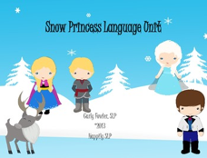 http://www.teacherspayteachers.com/Product/Snow-Princess-Language-Unit-978485