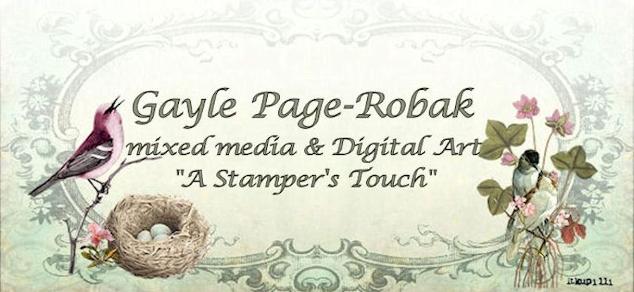"""A Stamper's Touch"" Gayle Page-Robak"