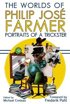 NOW AVAILABLE <br><i>The Worlds of Philip Jos Farmer 3: Portraits of a Trickster<i></i></i>