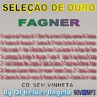 CD-SELEÇÃO DE OURO FAGNER SEM VINHETA BY DJ HELDER ANGELO