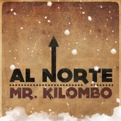 Mr. Kilombo - Al Norte