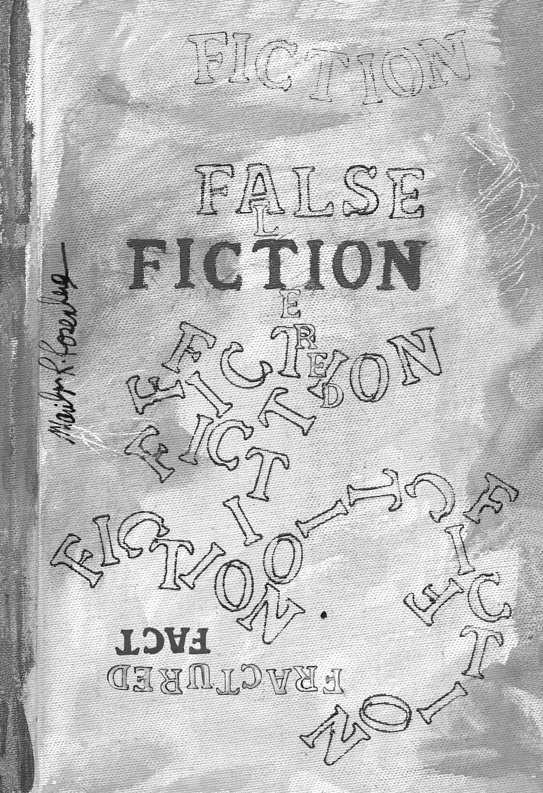 Coming Soon in Winter of 2018/2019!  FALSE FICTION FRACTURED FACT ALTERED by Marilyn R. Rosenberg