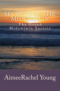 My book; Secrets of the Midewiwin