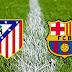 Hasil Sementara Pertandingan Atlético Madrid vs Barcelona, Barcelona Menang dari Atletico Madrid