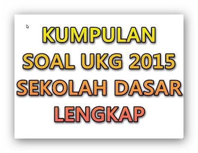 Soal UKG 2015 Guru SD Lengkap