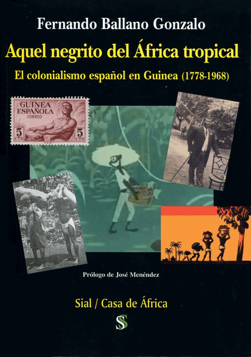 Fernando Ballano, El colonialismo español en Guinea (1778-1868), Casa de África, Sial Ediciones