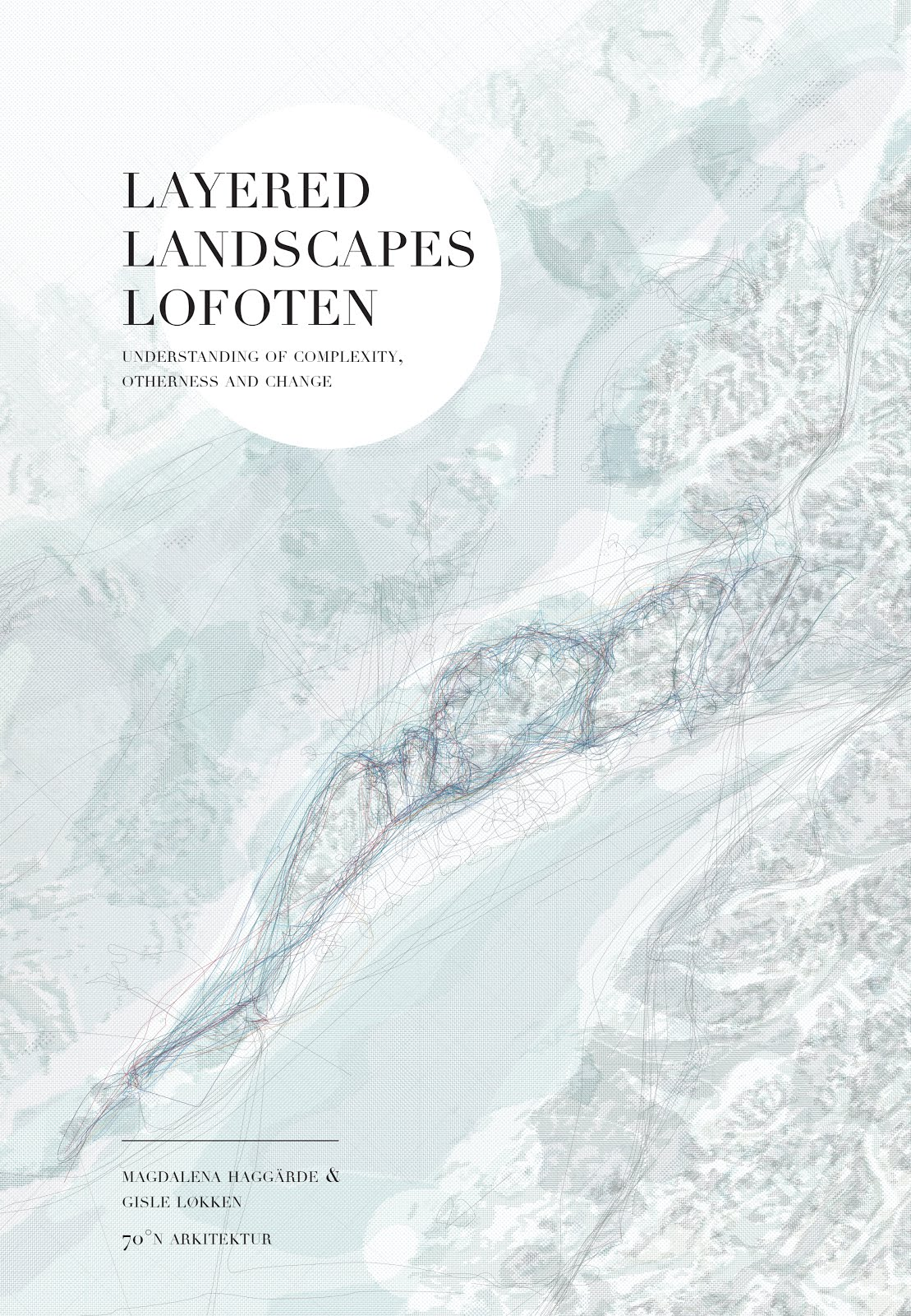 <i>Layered Landscapes Lofoten - understanding of complexity, otherness and change</i>