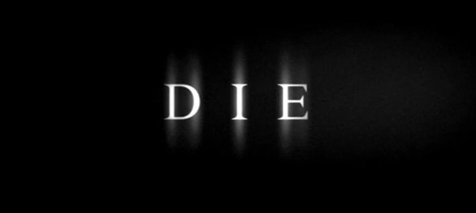 Die...literally