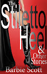 The Stiletto Heel and Other Stories - Kindle Edition