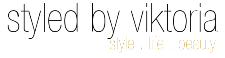 Styled by Viktoria. Style + Life + Beauty. Styling your day. Living the Luxe Life for Less