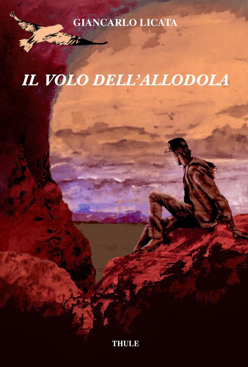 """Presentazione del romanzo: """"Il Volo dell'Allodola"""" di Giancarlo Licata (Edizioni Thule)"""
