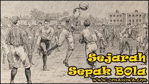Sejarah dan Pengeritan Sepak Bola | www.zonasiswa.com
