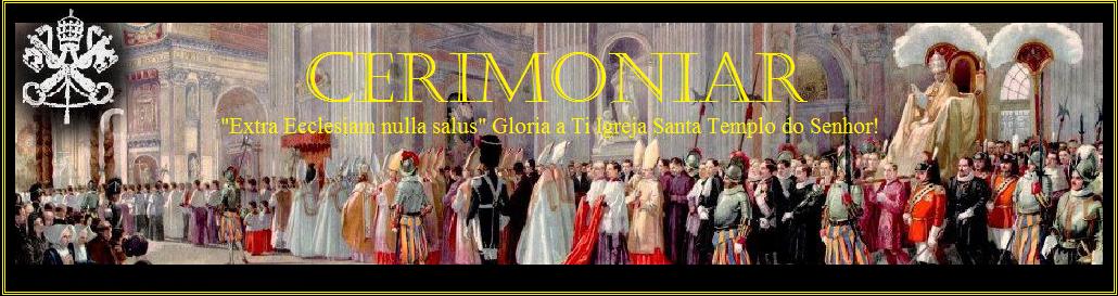 Blog Cerimoniar (para Cerimoniarios, coroinhas, servidores do santo altar, admiradores da Liturgia)