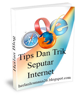 Tips dan Trik Seputar Internet - Herlan Blog