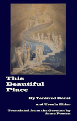 THIS BEAUTIFUL PLACE by Tankred Dorst