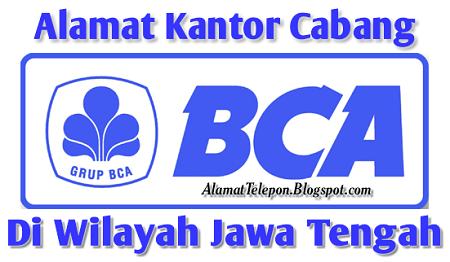 ^Alamat Kantor Cabang BCA Di Jawa Tengah