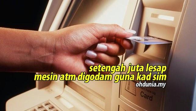Setengah Juta Lesap, Mesin ATM Digodam Menggunakan Kad Sim