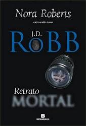 Download Grátis - Livro - - Retrato Mortal - Série Mortal - Livro 16 (J.D. Robb - Nora Roberts)