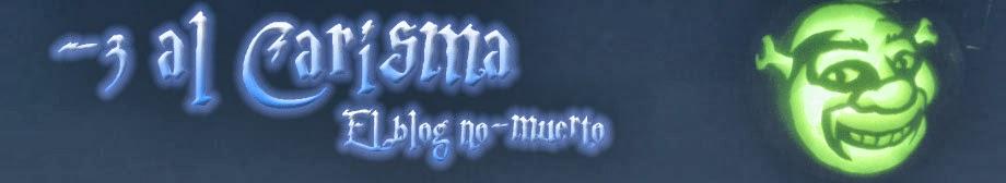 -3 al carisma, el blog no-muerto