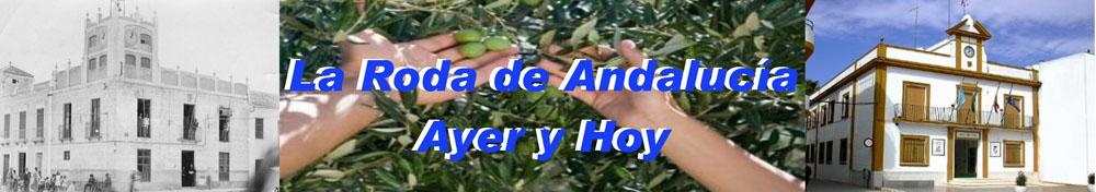 La Roda de Andalucía Ayer y Hoy