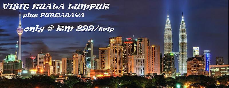VISIT KUALA LUMPUR @ RM299 (USD70 / GROUP)