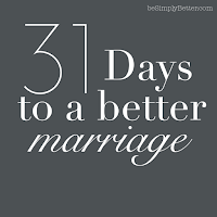http://www.besimplybetter.com/2013/01/31-days-to-better-marriage.html