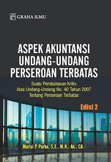 Aspek Akuntansi Undang-undang Perseroan Terbatas; Suatu Pembahasan Kritis Atas Undang-undang No. 40 Tahun 2007 Tentang Perseroan Terbatas