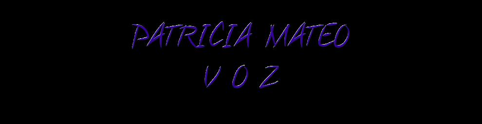 PATRICIA MATEO Voz