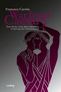Carotta: Jesus Was Caesar