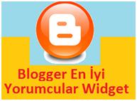 Blogger İçin En İyi Yorumcular Widget
