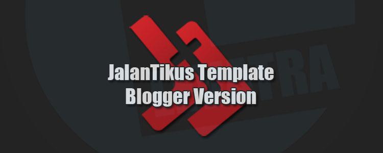 Download Template JalanTikus Blogger Version Gratis