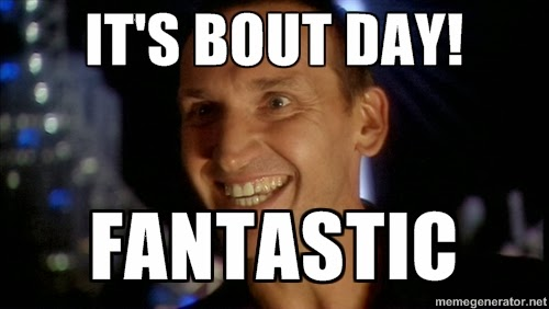"The Ninth Doctor, captioned with ""It's Bout Day!  Fantastic!"""