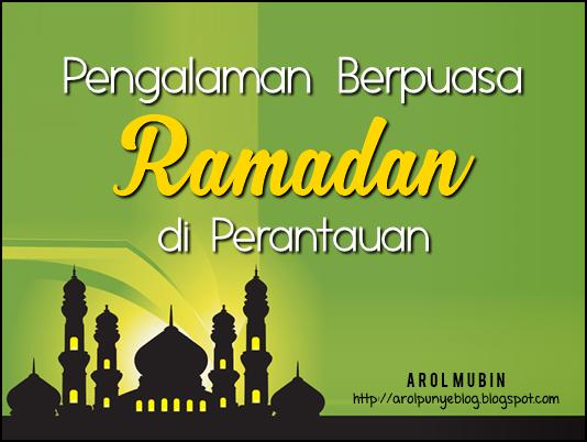 puasa di perantauan, pengalaman puasa di perantauan, USM, Ramadan