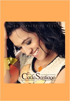 CARLA SANTIAGO // DO CORAÇÃO DE DEUS